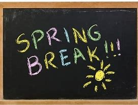 SPRING BREAK MARCH 14th – 29th